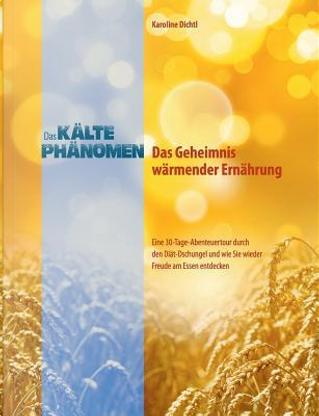 Das Kältephänomen - Das Geheimnis wärmender Ernährung by Karoline Dichtl