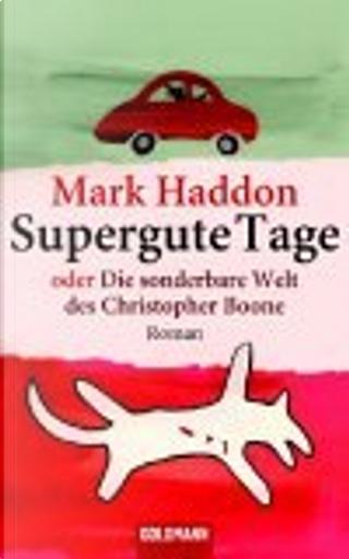Supergute Tage oder Die sonderbare Welt des Christopher Boone by Mark Haddon