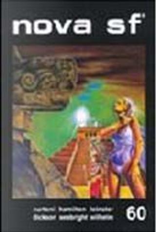 Nova SF* 60 - II serie by Edmond Hamilton, Giovanni Mongini, Gordon R. Dickson, Jane Yolen, Kate Wilhelm, Margaret St. Clair, Murray Leinster, Renato Pestriniero, Vittorio Curtoni