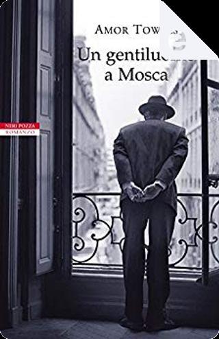 Un gentiluomo a Mosca by Amor Towles