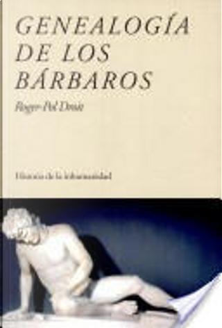 Genealogía de los bárbaros by Roger-Pol Droit