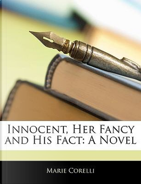Innocent, Her Fancy and His Fact by Marie Corelli