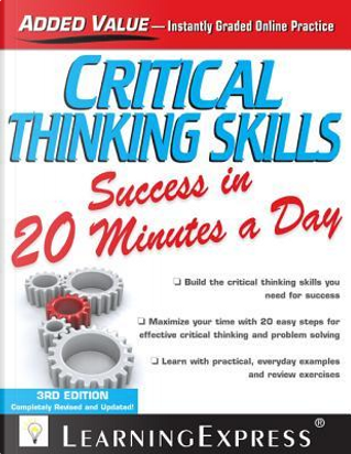 Critical Thinking Skills Success in 20 Minutes a Day by Learningexpress