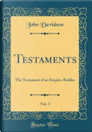 Testaments, Vol. 3 by John Davidson