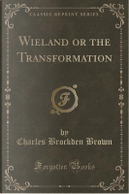 Wieland or the Transformation (Classic Reprint) by Charles Brockden Brown