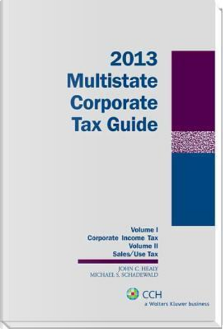 Multistate Corporate Tax Guide by John C. Healy
