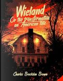 Wieland by Charles Brockden Brown