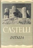 Castelli d'Italia by Ugo Nebbia