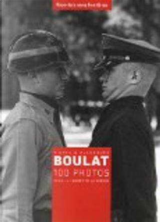 Pierre & Alexandra Boulat by Alexandra Boulat, Pierre Boulat, Jean-François Julliard