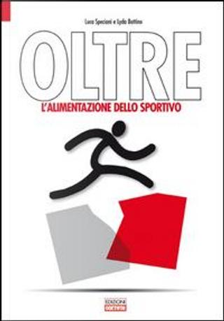 Oltre. L'alimentazione dello sportivo by Luca Speciani