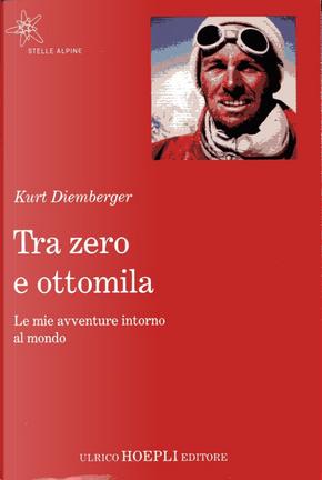 Tra zero e ottomila by Kurt Diemberger
