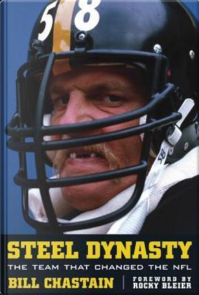 Steel Dynasty by Bill Chastain