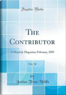 The Contributor, Vol. 14 by Junius Free Wells