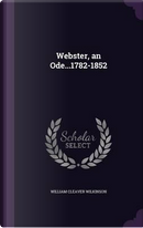 Webster, an Ode.1782-1852 by William Cleaver Wilkinson