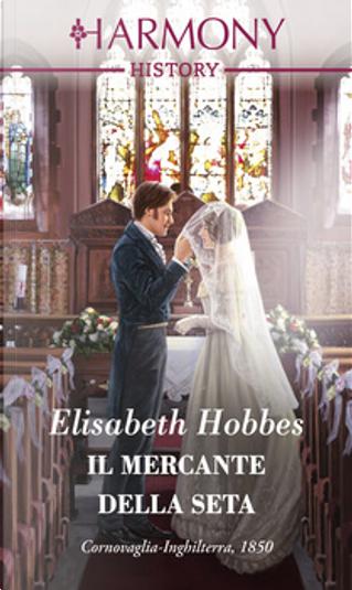 Il mercante della seta by Elisabeth Hobbes