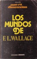 Los mundos de F.l. Wallace by F. L. Wallace