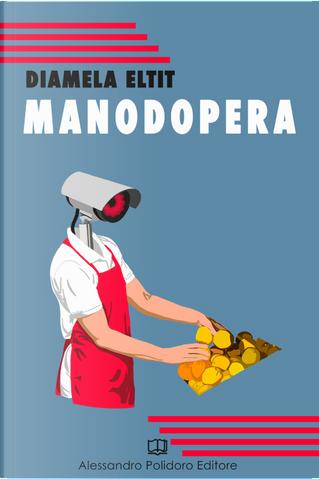 Manodopera by Diamela Eltit
