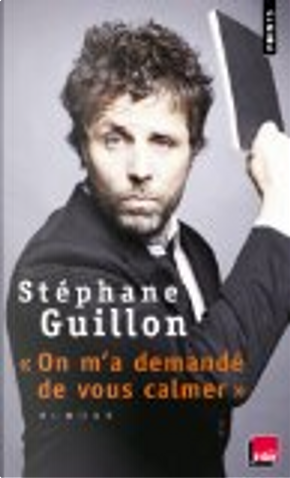 """""""On m'a demandé de vous calmer"""" by Stéphane Guillon"""