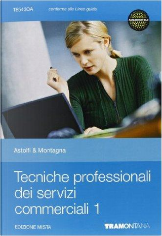 Tecniche professionali dei servizi commerciali. Per le Scuole superiori. Con espansione online by Eugenio Astolfi