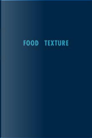 Food Texture by Samuel A. Matz