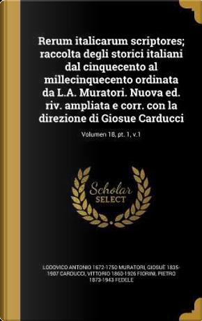 LAT-RERUM ITALICARUM SCRIPTORE by Lodovico Antonio 1672-1750 Muratori