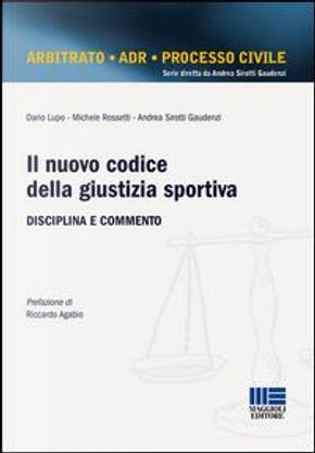 Il nuovo codice della giustizia sportiva. Disciplina e commento by Dario Lupo