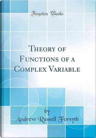 Theory of Functions of a Complex Variable (Classic Reprint) by Andrew Russell Forsyth