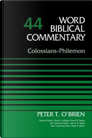 Colossians-Philemon by Peter T. O'Brien