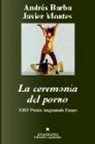 LA CEREMONIA DEL PORNO by Andrés Barba, Montes, Javier Alejo
