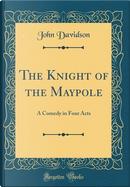 The Knight of the Maypole by John Davidson