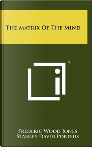 The Matrix of the Mind by Frederic Wood Jones