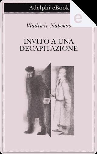 Invito ad una decapitazione by Vladimir Nabokov