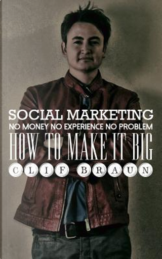 Social Marketing by Clif Braun