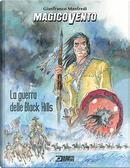 Magico Vento: La guerra delle Black Hills by Gianfranco Manfredi