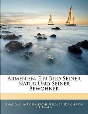 Armenien by Amand Schweiger-Lerchenfeld