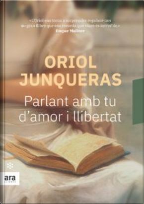 Parlant amb tu d'amor i llibertat by Oriol Junqueras