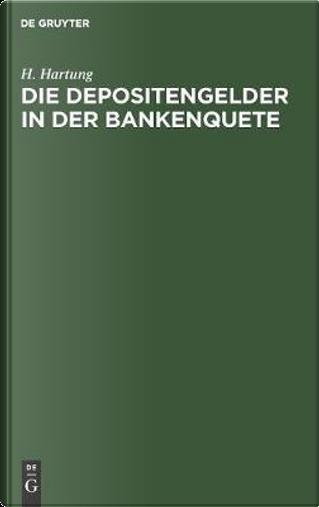 Die Depositengelder in Der Bankenquete by H. Hartung