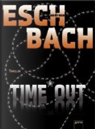 Time Out by Eschbach Andreas
