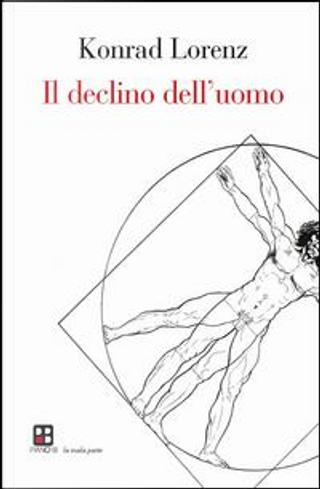 Il declino dell'uomo by Konrad Lorenz