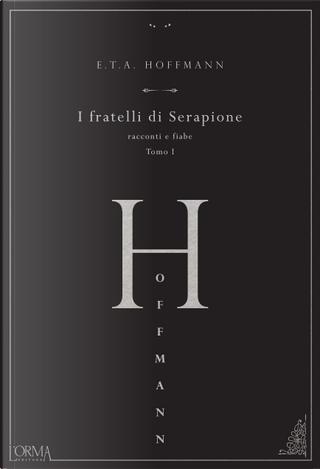 I fratelli di Serapione by E. T. A. Hoffmann