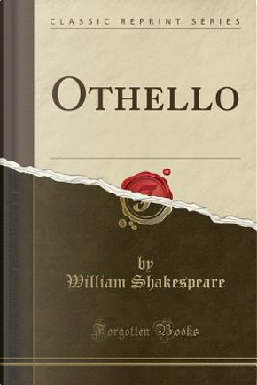 Othello (Classic Reprint) by William Shakespeare