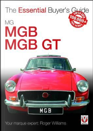 Mg Mgb & Mgb Gt by Roger Williams
