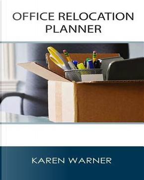 Office Relocation Planner by Karen Warner