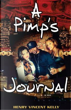 A Pimp's Journal by Henry Vincent Kelly