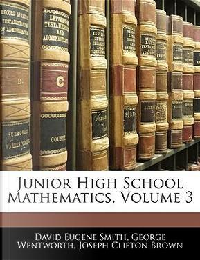 Junior High School Mathematics, Volume 3 by David Eugene Smith
