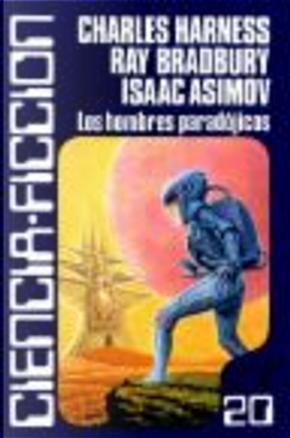 Los Hombres Paradójicos by Alfred Elton Van Vogt, Charles Harness, Fredric Brown, Isaac Asimov, Jack Vance, James E. Gunn, Leigh Brackett, Randall Garrett, Ray Bradbury