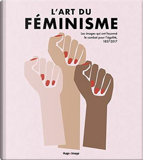 L'art du féminisme by Amy Tobin, Hilary Robinson, Lucinda Gosling