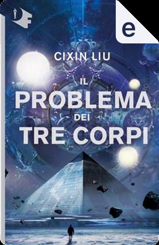 Il problema dei tre corpi by Liu Cixin