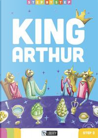 King Arthur. Step 3. Con CD-Audio by -
