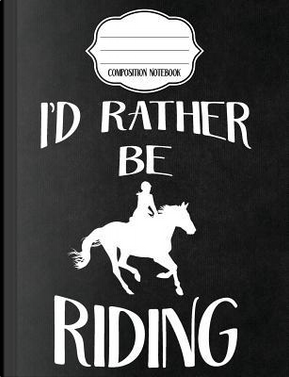 I'd Rather Be Riding Equestrian Composition Notebook Dot Grid by Heavy Feather Designs Books